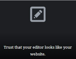 Trust that your editor looks like your website.
